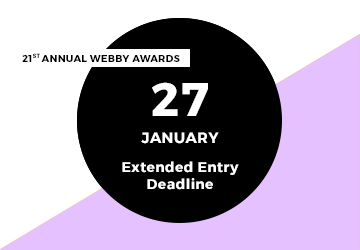 Enter the 21st Annual Webby Awards by January 27th