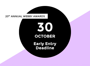 Webby Awards Early Entry Deadline October 30th