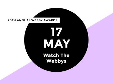 Watch the show_May 17th_Right Rail Image_Winners20_Webby Awards
